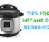 Instapot Beginners Tips